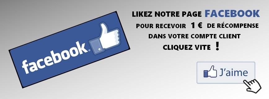 """Likez notre page Facebook en cliquant sur """"j'aime"""" dans la colonne de gauche vous recevrez 1€ sur votre compte fidélité"""